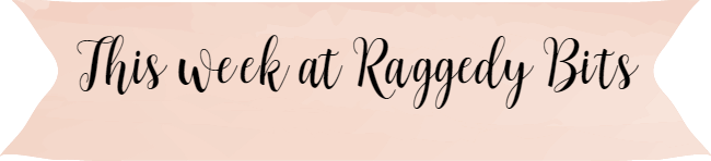 This week at Raggedy Bits