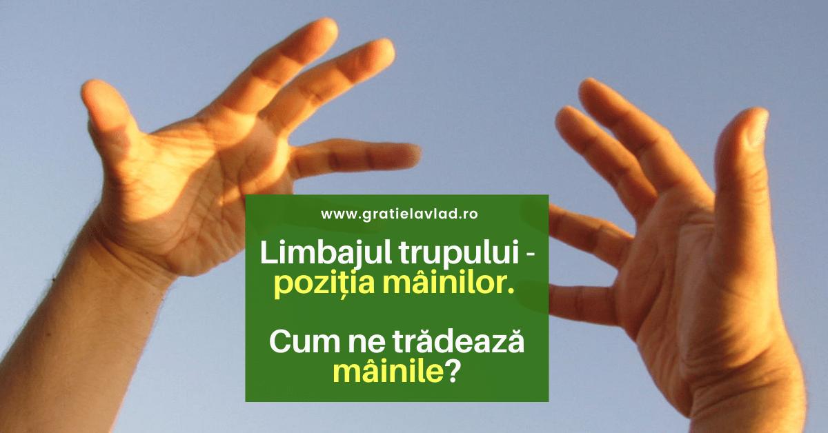 Limbajul mainilor – cum ne tradeaza pozitia mainilor? + 14 exemple concrete