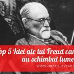 TOP 5 Idei ale lui Freud care au schimbat lumea