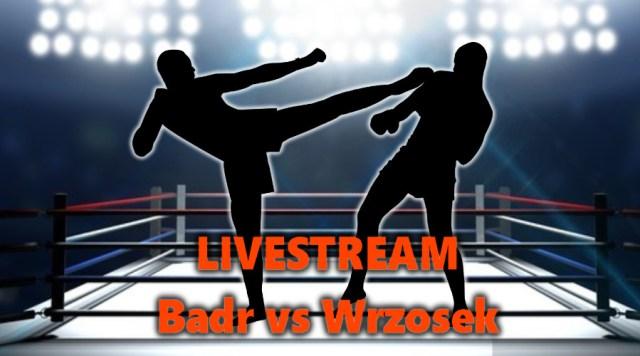 Livestream Badr vs Wrzosek
