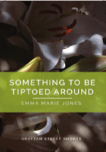 Something to be Tiptoed Around by Emma Marie Jones book cover.
