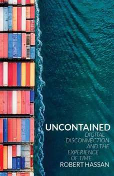 Front cover of Robert Hassan's Uncontained