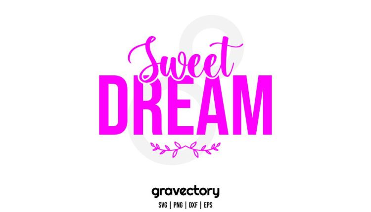sweet dream svg cut file