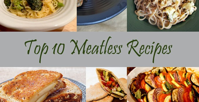 Top 10 Meatless Recipes
