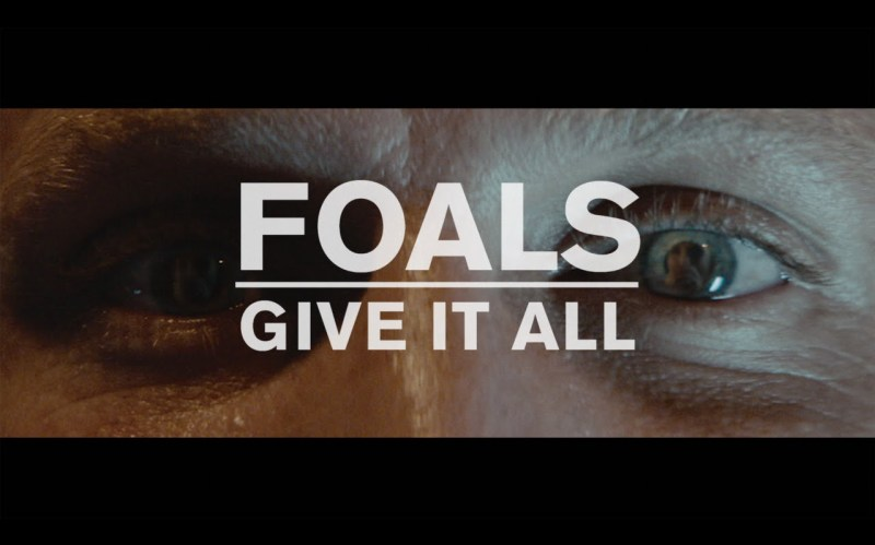 Foals – Give It All (Music Video)