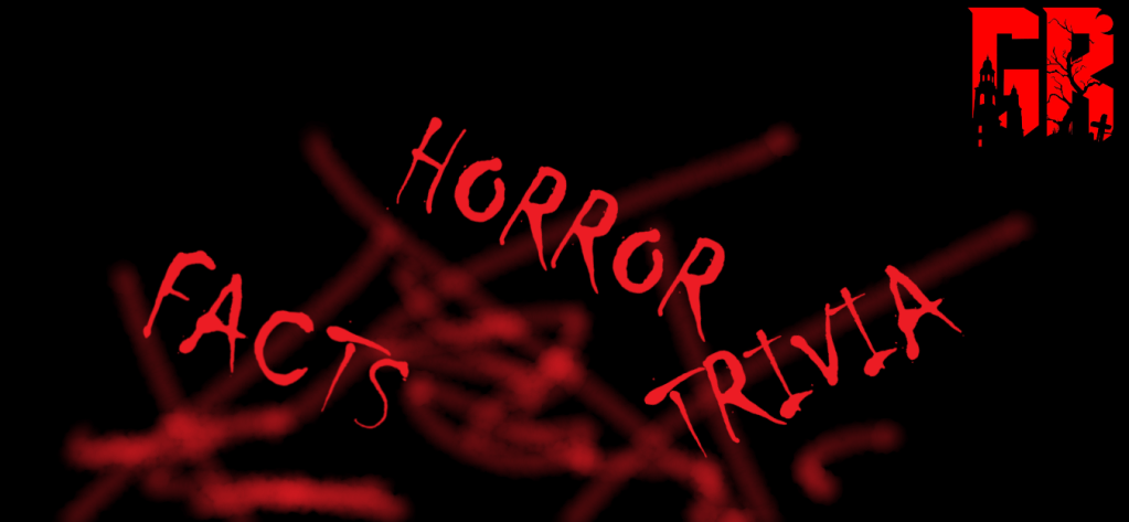 Horror Movie Facts and Trivia: Did you Know?