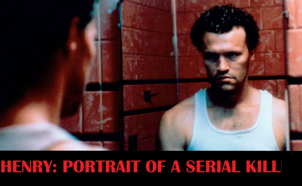 Henry: Portrait of a Serial Killer (1990)