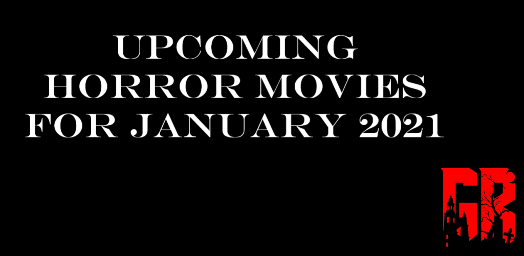 Upcoming Horror Movies for January 2021