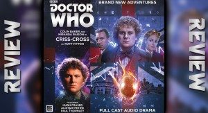 REVIEW – Doctor Who: Criss-Cross