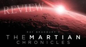 REVIEW – Ray Bradbury's The Martian Chronicles (Audio Drama)