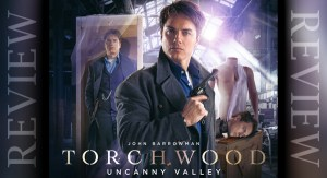 REVIEW - Torchwood: Uncanny Valley 1.5