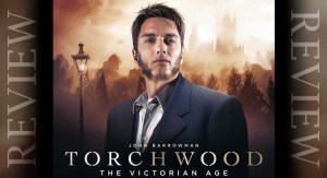 REVIEW - Torchwood: The Victorian Age 2.1