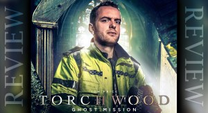 REVIEW - Torchwood 2.3: Ghost Mission