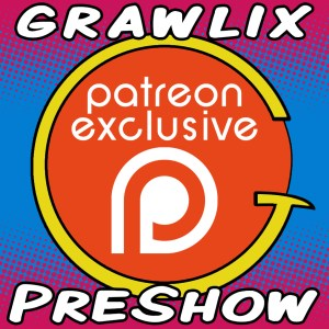 The Grawlix Podcast #29 Pre-Show