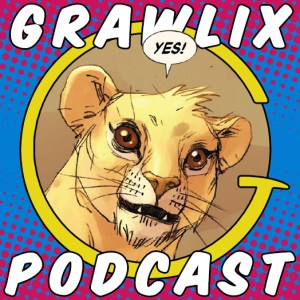The Grawlix Podcast #51: Nihilistic Lion King