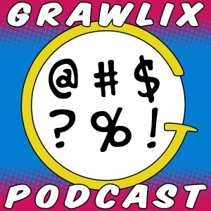 The Grawlix Podcast #41: Neo Steam Cyber Clone Punk