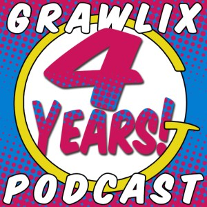 Grawlix Podcast #64: 4th Anniversary Live Lovin'
