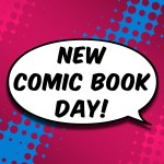New Comic Book Release List - May 9, 2018