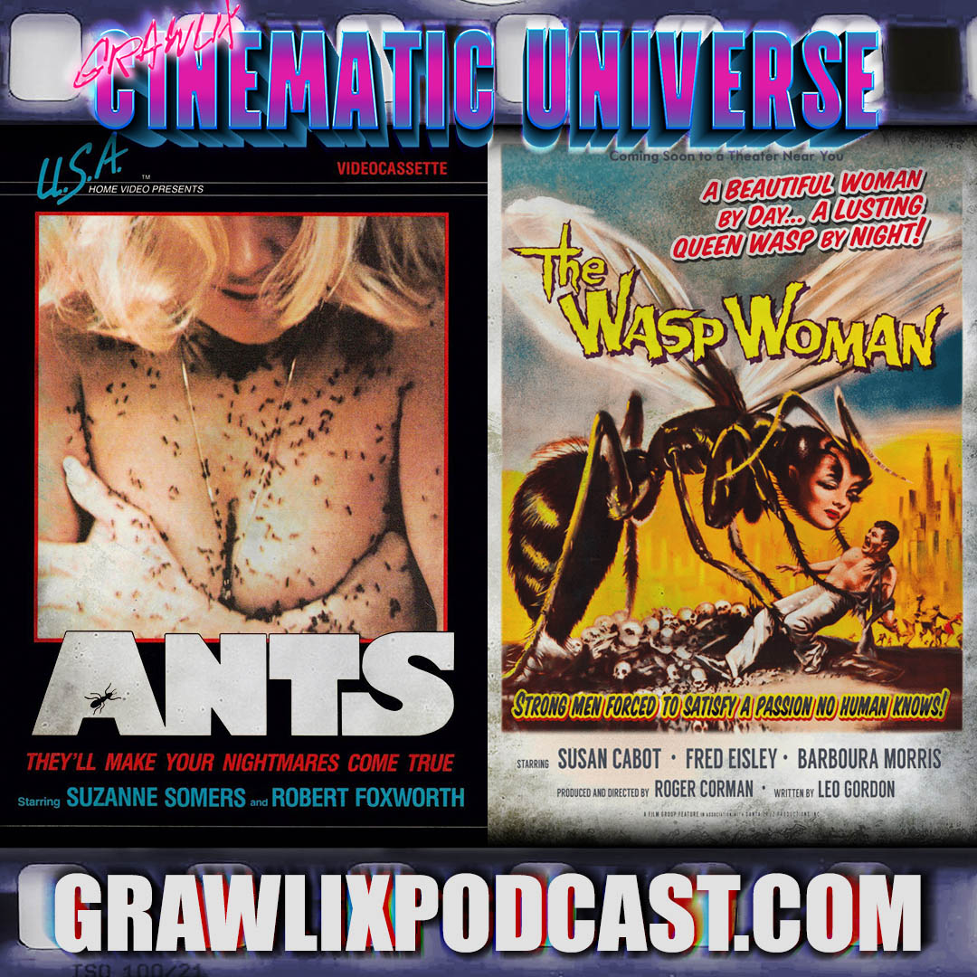 GCU #8: Ants! / The Wasp Woman Cinematic Universe