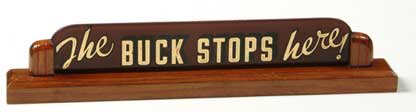 The Buck Stops Here Mr President