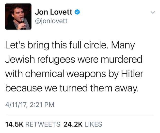 Tweet from Jon Lovett. Jewish refugees murdered by Hitler because we turned them away.