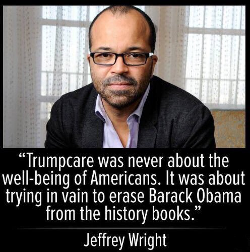 "Jeffrey Wright quote: ""'Trumpcare' was never about the well-being of Americans. It was about trying in vain to erase Barack Obama from the history books."""
