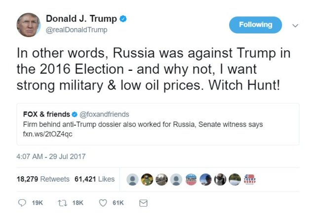 Tweet from Trump: In other words, Russia was against Trump in the 2016 Election - and why not, I want strong military & low oil prices. Witch Hunt!