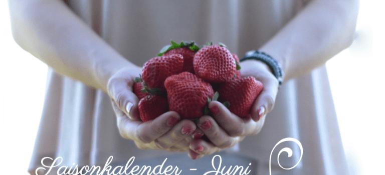 Obst & Gemüse aus heimischem Anbau: Saisonkalender Juni!