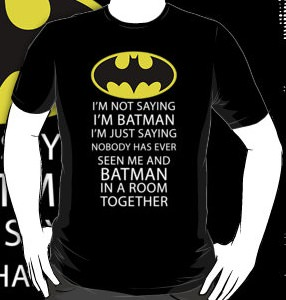 Batman maybe I am t-shirt