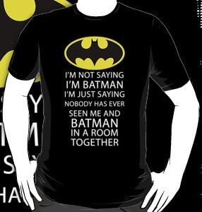 Batman Maybe I Am T-Shirt