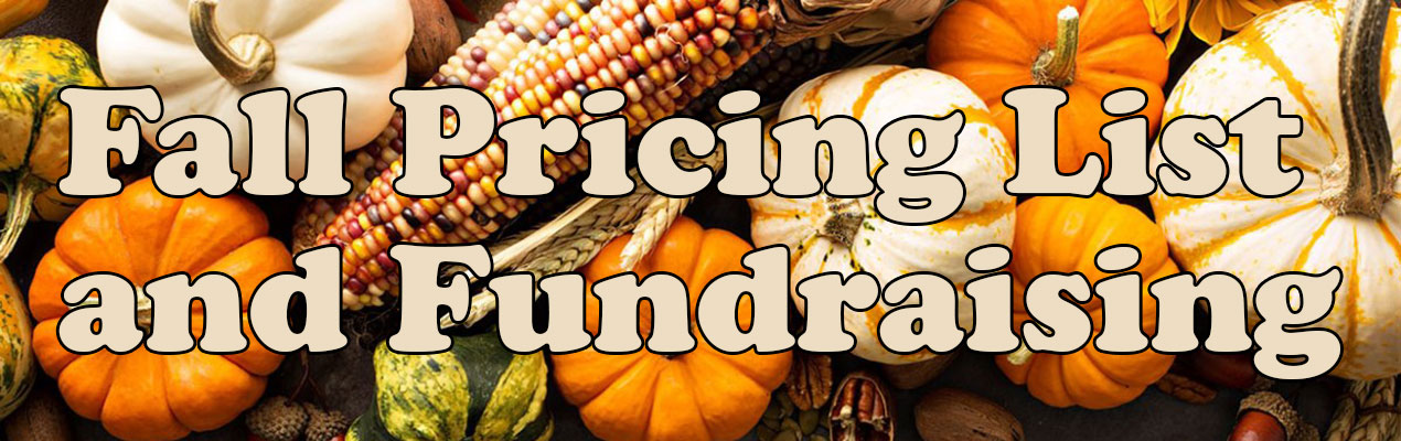 Fall Pricing List and Fundraising