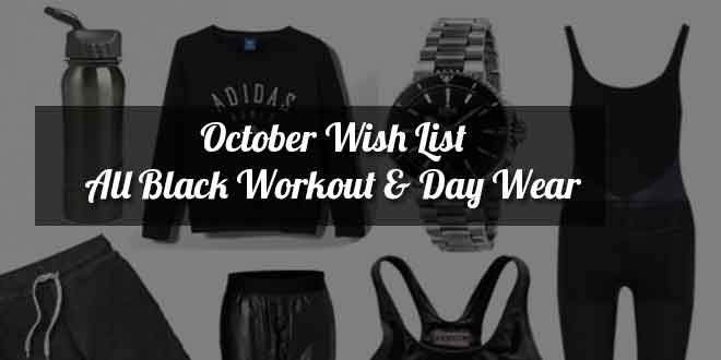 October Wish List: All Black Workout & Day Wear