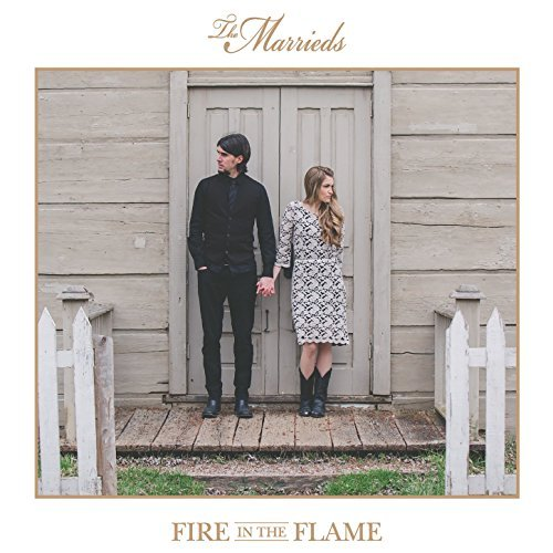 The Marrieds - Fire in the Flame