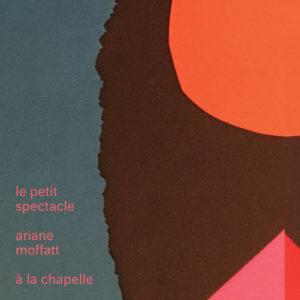 Ariane Moffatt - Petit spectacle