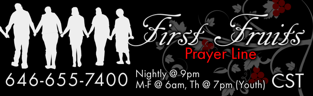 First Fruits Prayer Line