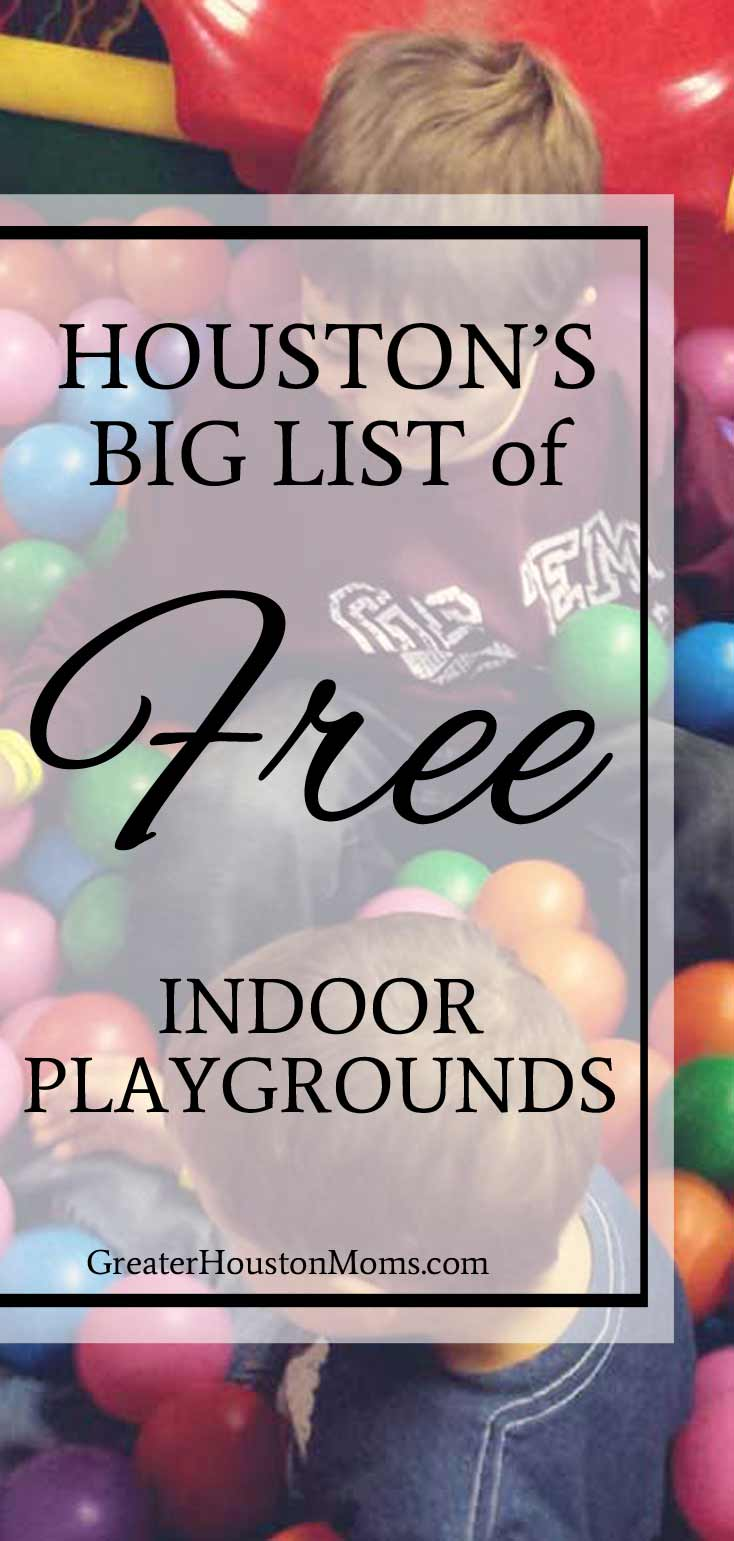 Houston's Big List of FREE Indoor Playgrounds