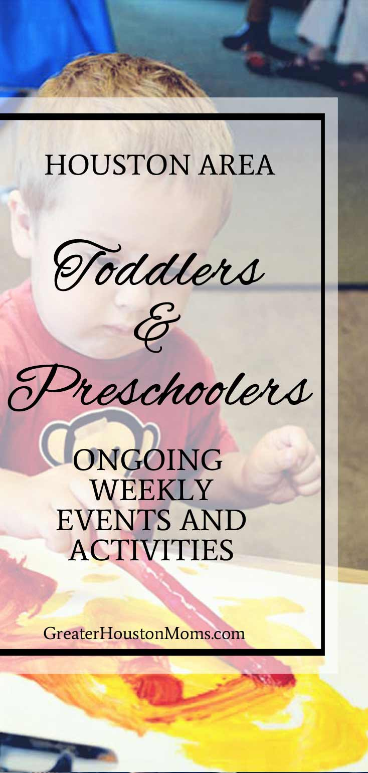 Houston Area Toddlers & Preschoolers of Houston: Ongoing Weekly Events & Activities
