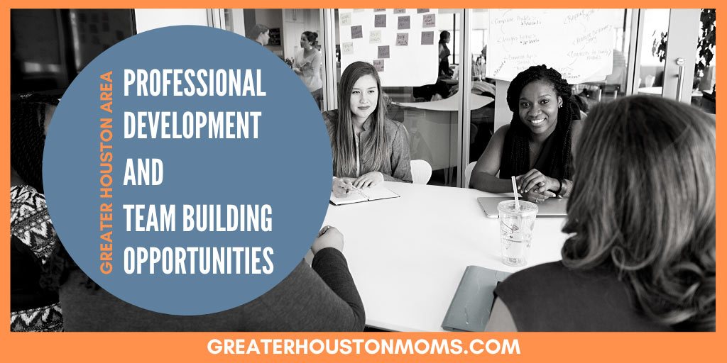 Houston Professional Development and Team Building Opportunities