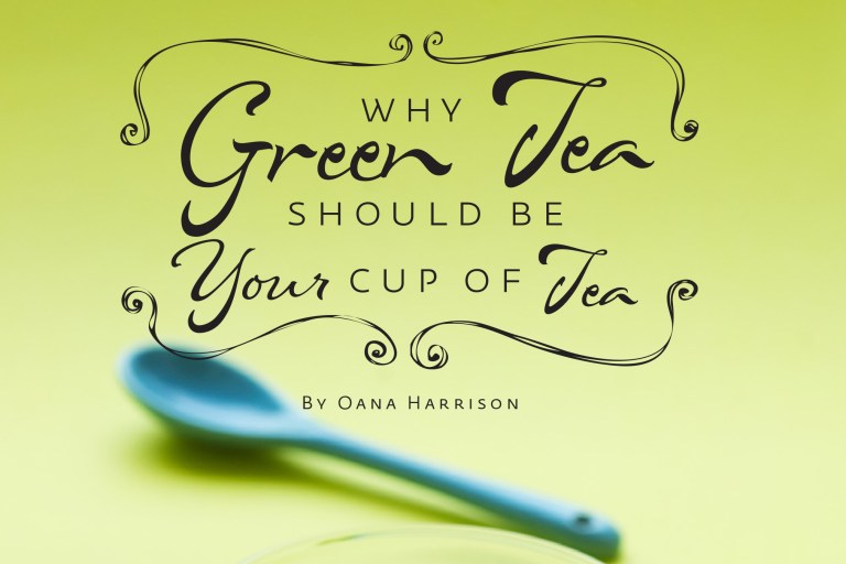 Why-Green-Tea-Should-Be-Your-Cup-Of-Tea