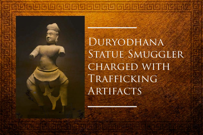 Duryodhana Statue smuggler charged with trafficking artifacts