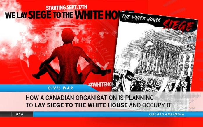 How A Canadian Organisation Is Planning To Lay Siege To White House And Occupy It