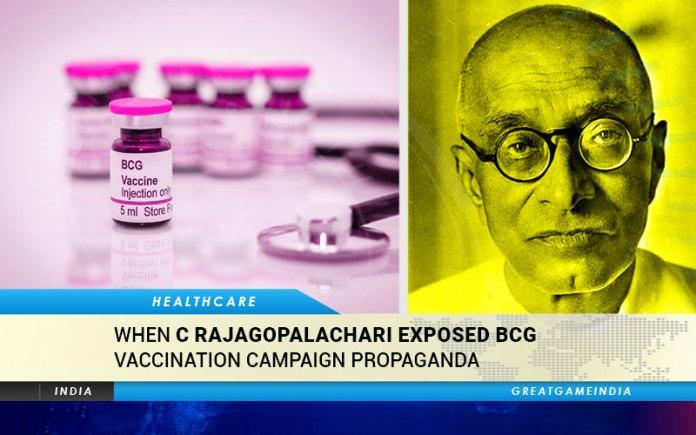 When C Rajagopalachari Exposed Boston Consulting Group Vaccination Campaign Propaganda