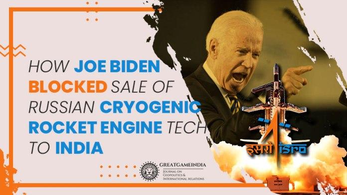 How Joe Biden Blocked Sale Of Russian Cryogenic Rocket Engine Tech To India