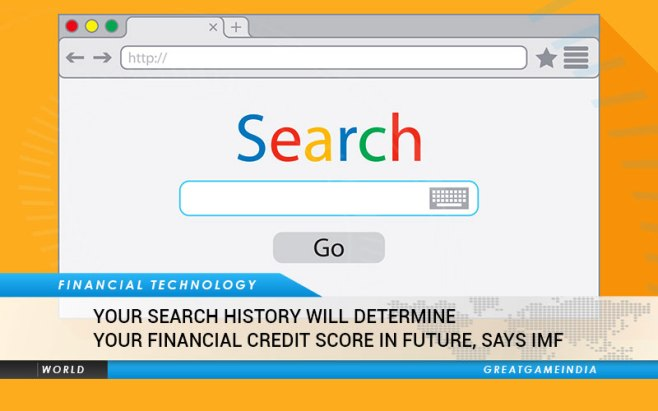 Your Search History Will Determine Your Financial Credit Score In Future, Says IMF