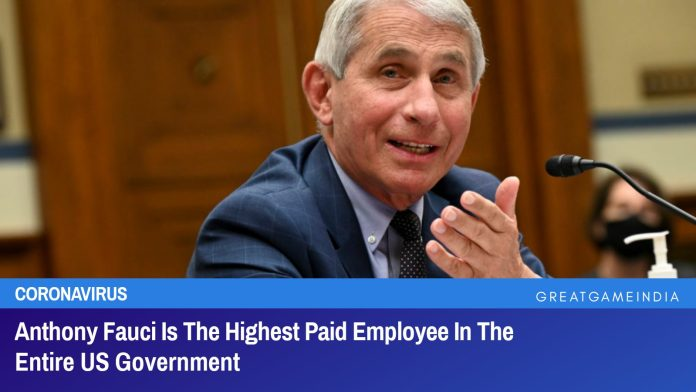 Anthony Fauci Is The Highest Paid Employee In The Entire US Government