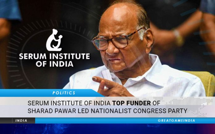 Serum Institute Of India Biggest Donor Of Sharad Pawar Led Nationalist Congress Party