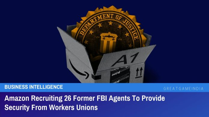 Amazon Recruiting 26 Former FBI Agents To Provide Security From Workers Unions