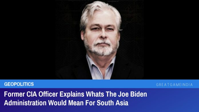 Former CIA Officer Explains Whats The Joe Biden Administration Would Mean For South Asia