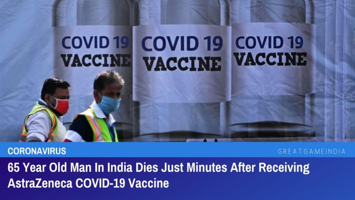 65 Year Old Man In India Dies Just Minutes After Receiving AstraZeneca COVID-19 Vaccine