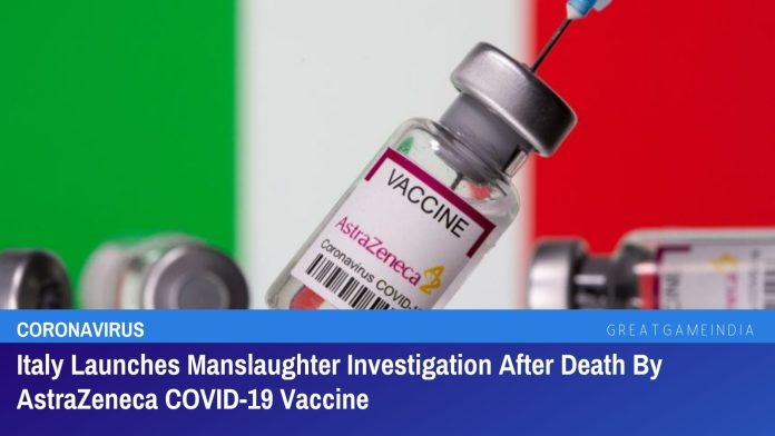 Italy Launches Manslaughter Investigation After Death By AstraZeneca COVID-19 Vaccine